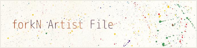 forkN Artist File